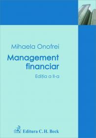 Management Financiar. Editia 2 - Onofrei Mihaela