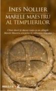 Marele Maestru Al Templierilor - Nollier Ines