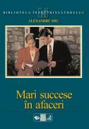 Mari Succese In Afaceri - Miu Alexandru
