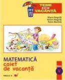 Matematica. Caiet De Vacanta. Clasa A V-a - Negrila Maria, Nachila Petre, Negrila Anton