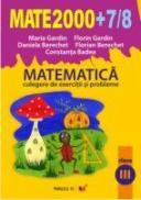 Matematica. Culegere De Exercitii si Probleme. Clasa A Iii-a. Anul Scolar 2007-2008  - Berechet Florian, Berechet Daniela, Badea Constanta, Gardin Maria, Gardin Florin