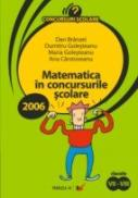 Matematica In Concursurile Scolare. 2006. Clasele Iv-vi - Golesteanu Maria, Golesteanu Dumitru, Branzei Dan