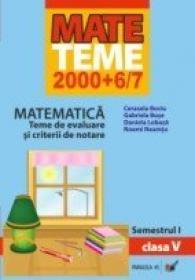Matematica. Teme De Evaluare si Criterii De Notare. Clasa A V-a. Semestrul I - Bociu Cerasela, Buse Gabriela, Lobaza Daniela, Neamtu Noemi