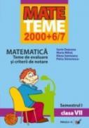Matematica. Teme De Evaluare si Criterii De Notare. Clasa A Vii-a. Semestrul I - Deaconu Sorin, Mihet Maria, Seimeanu Elena, Simonescu Petru