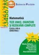 Matematica. Teze Unice. Enunturi si Rezolvari Complete. Clasa A Viii-a. Semestrul I - Lint Maranda, Zaharia Dan, Zaharia Maria, Carstoveanu Ana, Lint Dorin