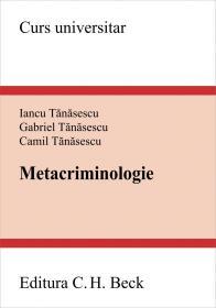Metacriminologie - Tanasescu Camil, Tanasescu Gabriel, Tanasescu Iancu