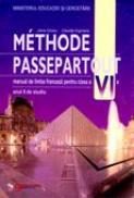 Methode Passepartout. Limba Franceza. Manual Pentru Clasa A Vi-a  - Jana Grosu, Claude Dignoire