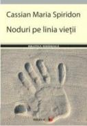 Noduri Pe Linia Vietii - Spiridon Cassian Maria