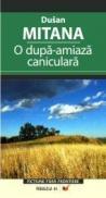 O Dupa Amiaza-caniculara - Mitana Dusan