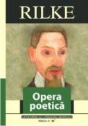 Opera Poetica - Rilke Rainer Maria