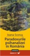 Paradoxurile Psihanalizei In Romania - Scorus Ioana