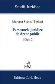 Persoanele Juridice De Drept Public. Editia 2 - Stancu-Tipisca Mariana