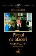 Planul De Afaceri. Ghid Practic, Ed. A-3-a Rev. si Actualizata, Ret. - Ion Sandulescu