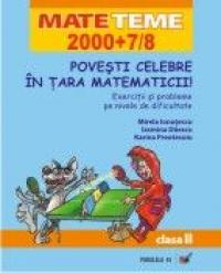 Povesti Celebre  In Tara Matematicii! Exercitii si Probleme Pe Nivele De Dificultate. Clasa A  Ii-a - Ionutescu Mirela, Daescu Iasmina, Preotesoiu Karina