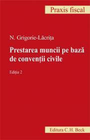 Prestarea Muncii Pe Baza De Conventii Civile. Editia 2 - Lacrita N. Grigorie