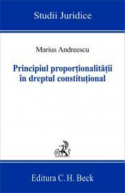 Principiul Proportionalitatii In Dreptul Constitutional - Andreescu Marius
