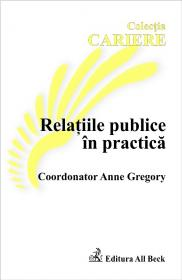 Relatiile Publice In Practica - Gregory Anne