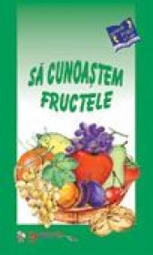 Sa Cunoastem Fructele  - colectiv Aramis