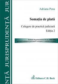 Somatia De Plata. Culegere De Practica Judiciara. Editia A Ii-a - Pena Adriana