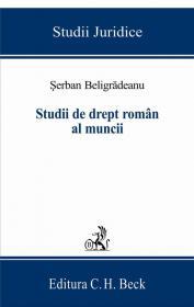 Studii De Drept Roman Al Muncii - Beligradeanu Serban