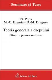 Teoria Generala A Dreptului. Sinteze Pentru Seminar - Dragnea Daniel Mihai, Eremia Mihail Constantin, Popa Nicolae