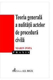 Teoria Generala A Nulitatii Actelor De Procedura Civila - Popa Marin