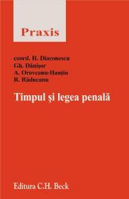 Timpul si Legea Penala - Danisor Gheorghe, Diaconescu Horia, Oroveanu-Hantiu Adi, Raducanu Ruxandra