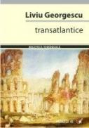 Transatlantice - Georgescu Liviu