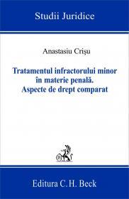 Tratamentul Infractorului Minor In Materie Penala, Ed. A 2-a - Crisu Anastasiu