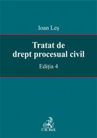 Tratat De Drept Procesual Civil. Editia 4 - Les Ioan
