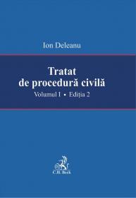 Tratat De Procedura Civila. Volumul I. Editia A -ii-a - Deleanu Ion