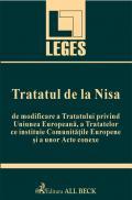 Tratatul De La Nisa De Modificare A Tratatului Privind Uniunea Europeana, A Tratatelor Ce Instituie Comunitatile Europene si A Unor Acte Conexe - Manolache Octavian