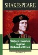 Viata si Moartea Regelui Richard Al Iii-lea - Shakespeare William