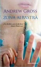 Zona Albastra - Gross Andrew
