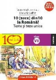 10(ZECE) DIN ZECE LA ROMANA! TESTE SI LUCRARI SEMESTRIALE. CLASA A VII-A - PAVELESCU, Marilena ; GITLAN, Daniela