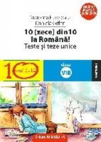 10(ZECE) DIN ZECE LA ROMANA! TESTE SI LUCRARI SEMESTRIALE. CLASA A VIII-A - PAVELESCU, Marilena ; GITLAN, Daniela
