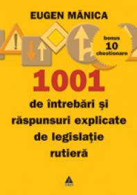 1001 de intrebari si raspunsuri explicate - Circulatie rutiera - Eugen Manica