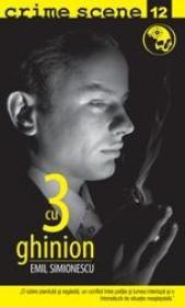 3 cu ghinion (crime scene 12) - Emil Simionescu