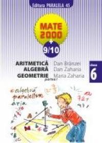 ARITMETICA, ALGEBRA, GEOMETRIE, clasa VI, partea I - ZAHARIA, Maria ; ZAHARIA, Dan ; BRANZEI, Dan