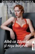 Alba ca zapada si rosu bolsevic - Dorota Maslowska