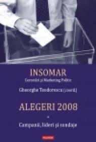 Alegeri 2008. Volumul I: Campanii, lideri si sondaje - Gheorghe Teodorescu(coord. )