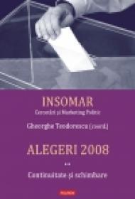 Alegeri 2008. Volumul II: Continuitate si schimbare - Gheorghe Teodorescu(coord. )