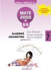 Algebra/Geometrie pentru clasa a VII-a, partea a II-a - NEGRILA, Maria ; NEGRILA, Anton ; BRANZEI, Dan