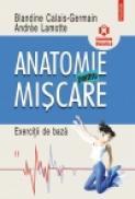 Anatomie pentru miscare, vol. II: Exercitii de baza - Blandine Calais-Germain, Andree Lamotte