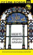 Atingerea sultanului (crime scene 11) - Hakan Yel