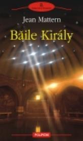 Baile Kiraly - Jean Mattern