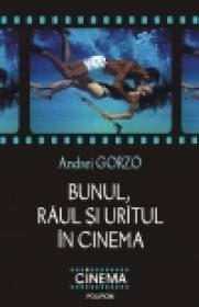 Bunul, raul si uritul in cinema - Andrei Gorzo