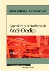 CAPITALISM SI SCHIZOFRENIE (I). ANTI-OEDIP - GUATTARI, Felix ; DELEUZE, Gilles;