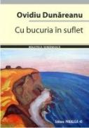 CU BUCURIA IN SUFLET - DUNAREANU, Ovidiu