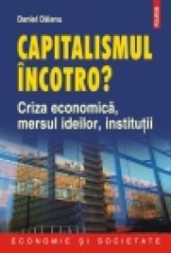 Capitalismul incotro? Criza economica, mersul ideilor, institutii - Daniel Daianu